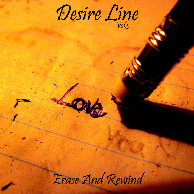 Desire Line Vol.3 - Erase And Rewind